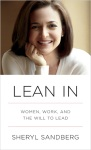 Lean In: Women, Work, and the Will to Lead (3/11/13) by Sheryl Sandberg